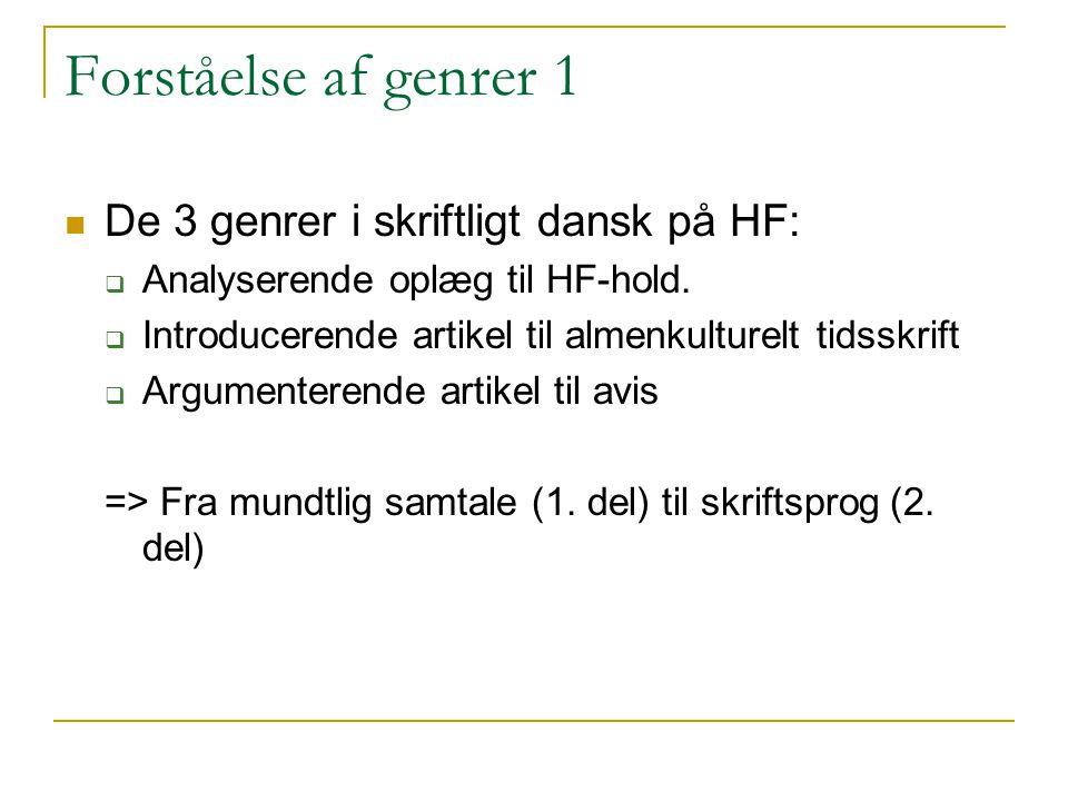 Forståelse af genrer 1 De 3 genrer i skriftligt dansk på HF: