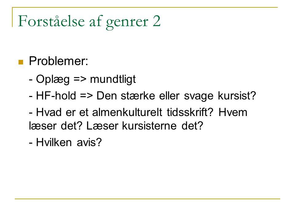 Forståelse af genrer 2 Problemer: - Oplæg => mundtligt