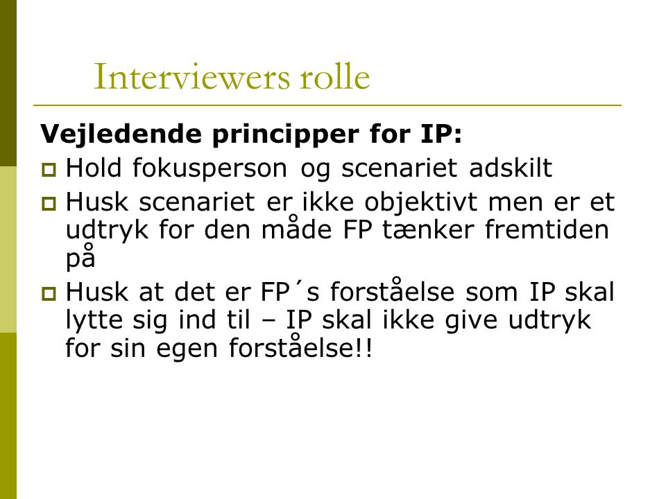 Interviewers rolle Vejledende principper for IP: