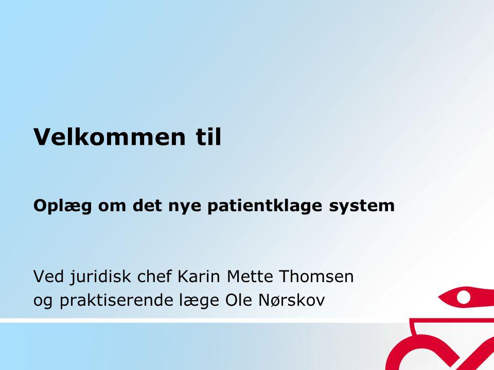 Velkommen til Oplæg om det nye patientklage system