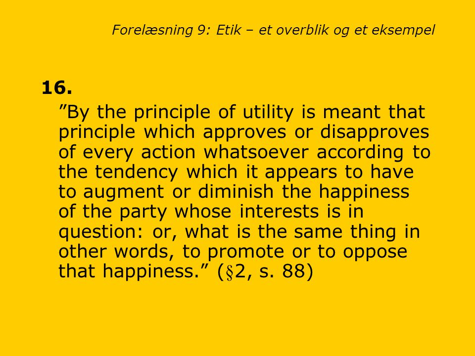Forelæsning 9: Etik – et overblik og et eksempel