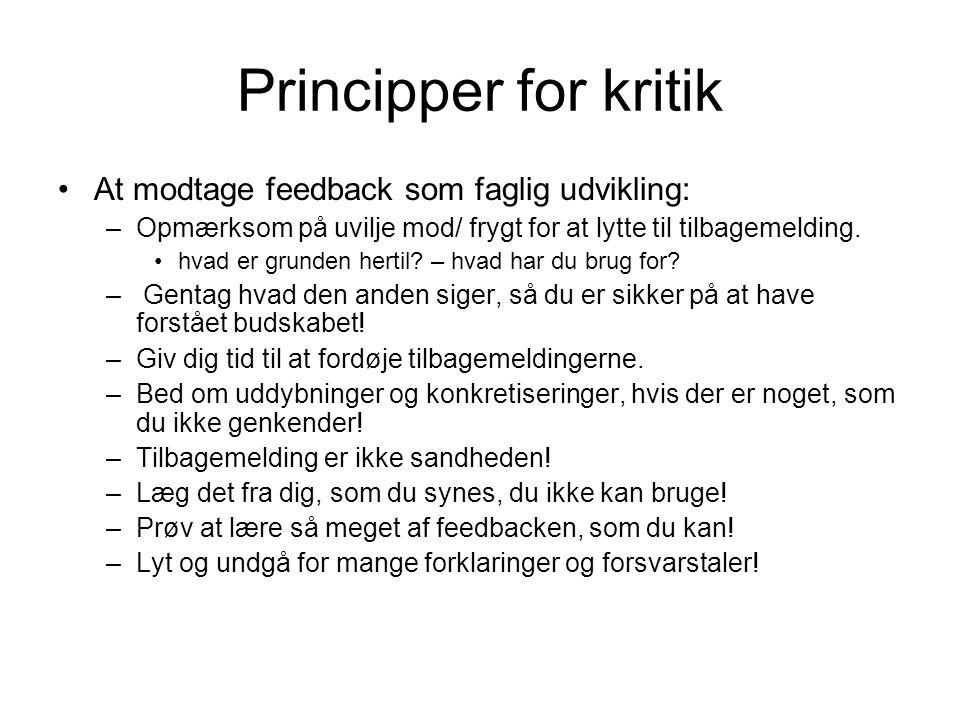 Principper for kritik At modtage feedback som faglig udvikling:
