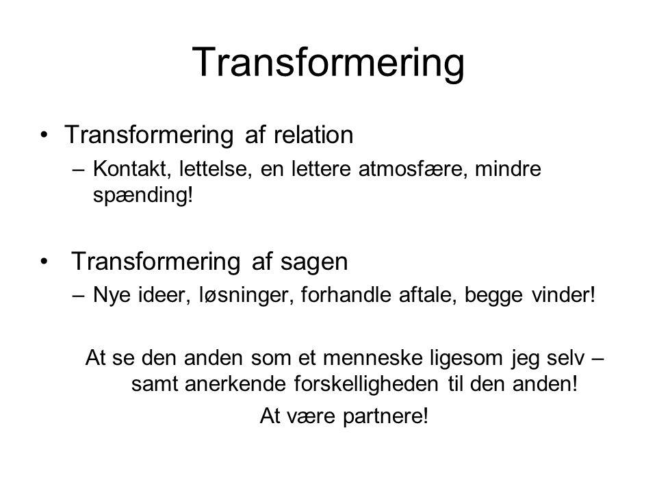 Transformering Transformering af relation Transformering af sagen