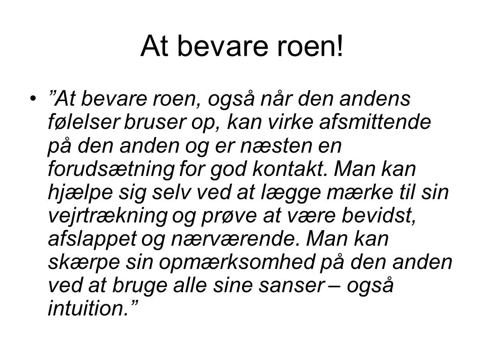 At bevare roen!