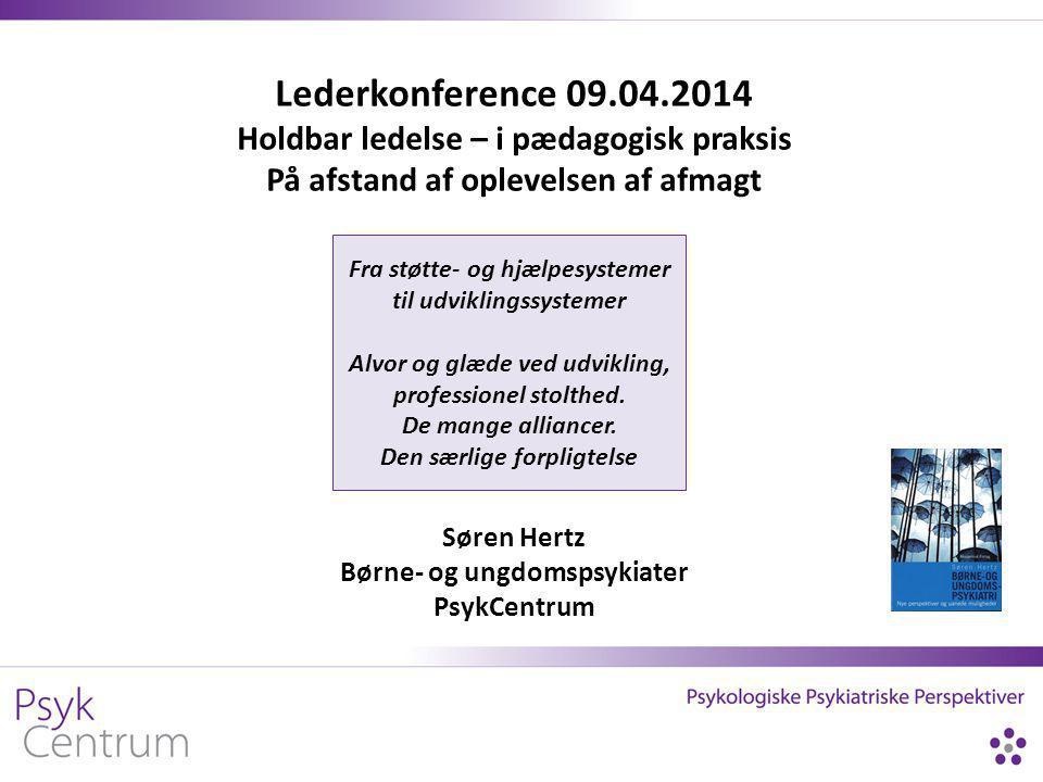 Lederkonference 09.04.2014 Holdbar ledelse – i pædagogisk praksis