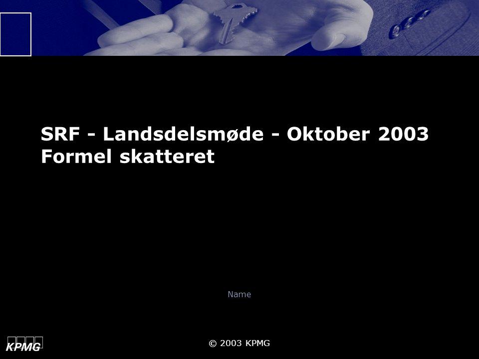 SRF - Landsdelsmøde - Oktober 2003 Formel skatteret