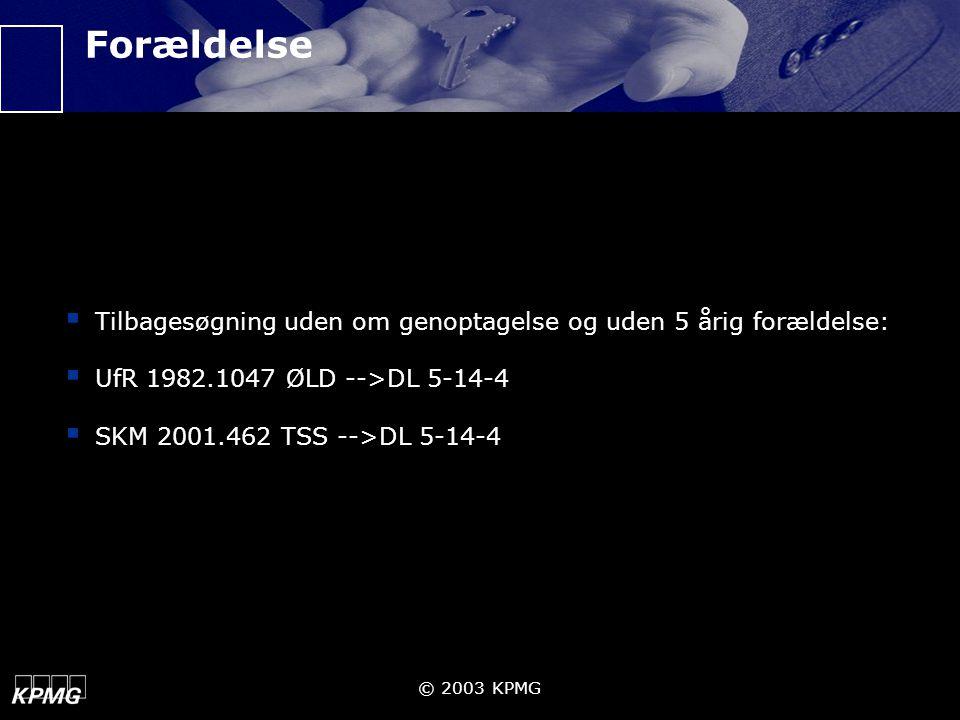 Forældelse Tilbagesøgning uden om genoptagelse og uden 5 årig forældelse: UfR 1982.1047 ØLD -->DL 5-14-4.