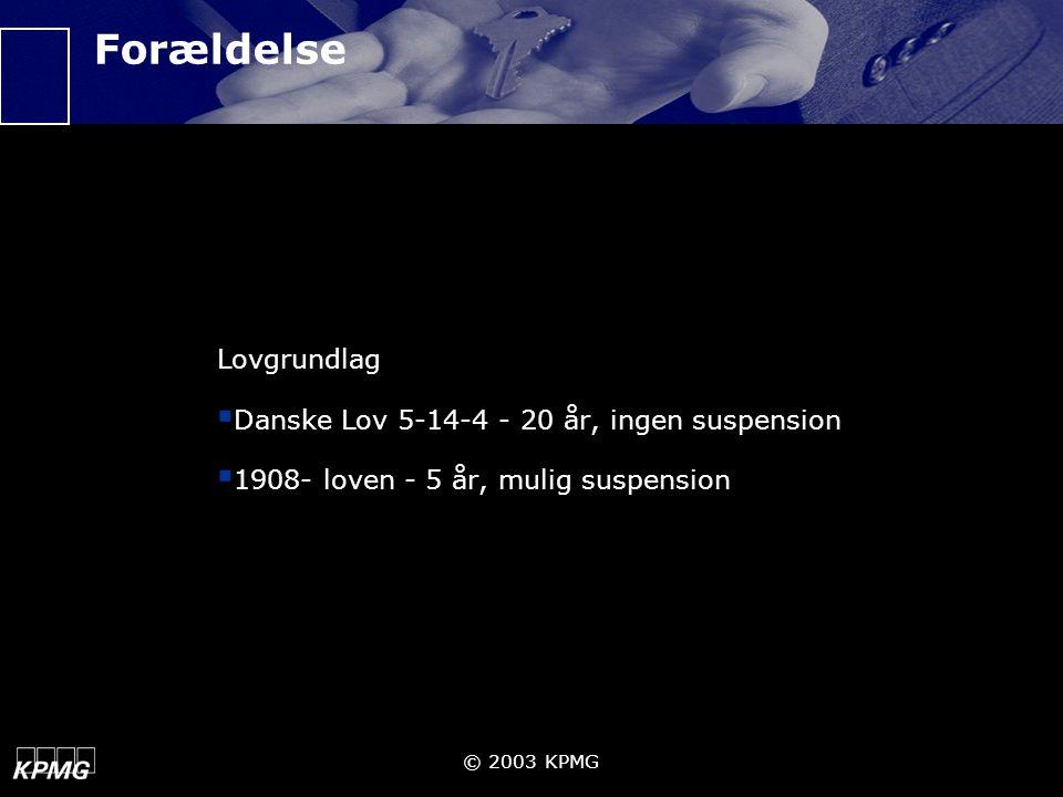 Forældelse Lovgrundlag Danske Lov 5-14-4 - 20 år, ingen suspension