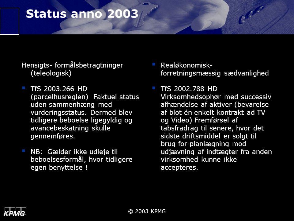 Status anno 2003 Hensigts- formålsbetragtninger (teleologisk)