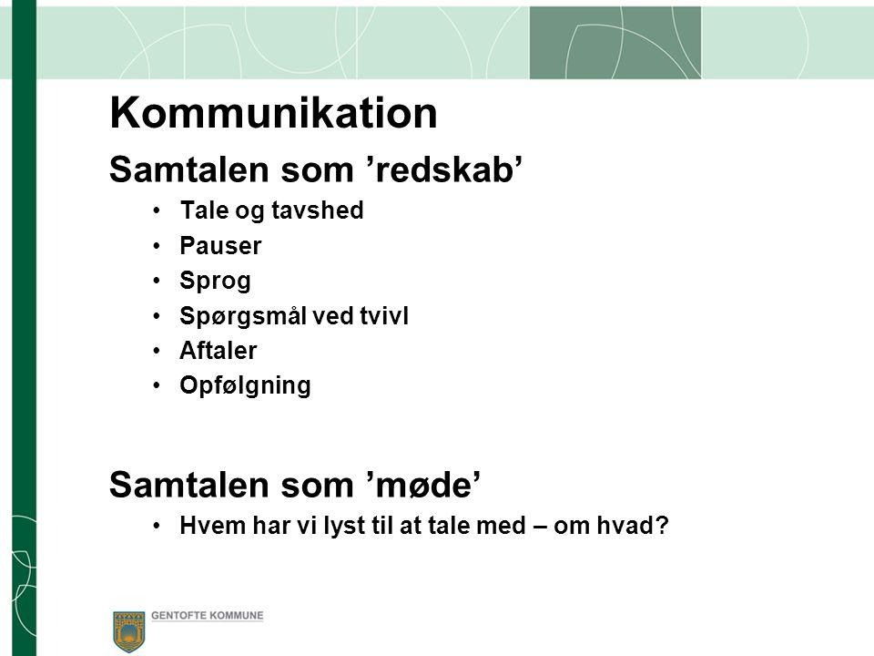 Kommunikation Samtalen som 'redskab' Samtalen som 'møde'