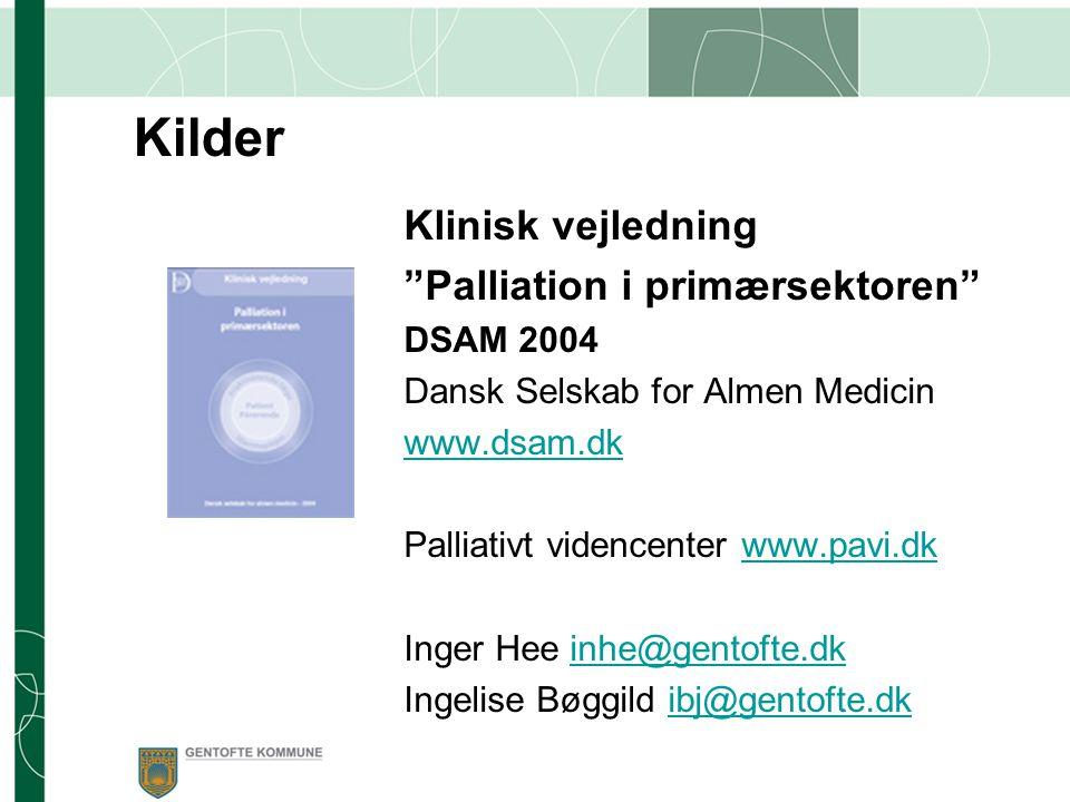 Kilder Klinisk vejledning Palliation i primærsektoren DSAM 2004