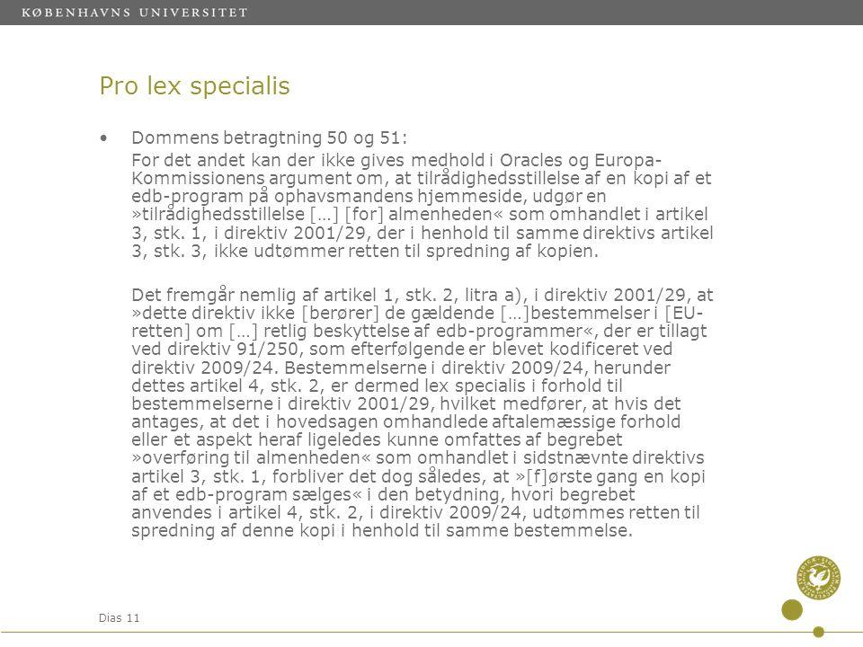 Pro lex specialis Dommens betragtning 50 og 51: