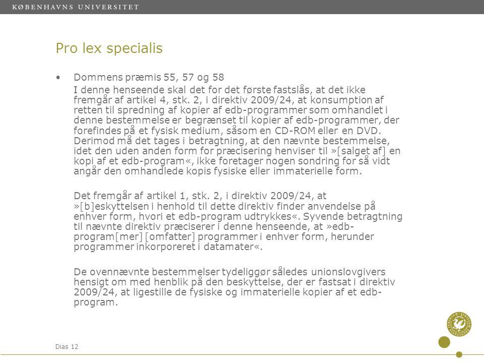 Pro lex specialis Dommens præmis 55, 57 og 58