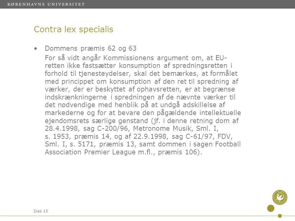 Contra lex specialis Dommens præmis 62 og 63