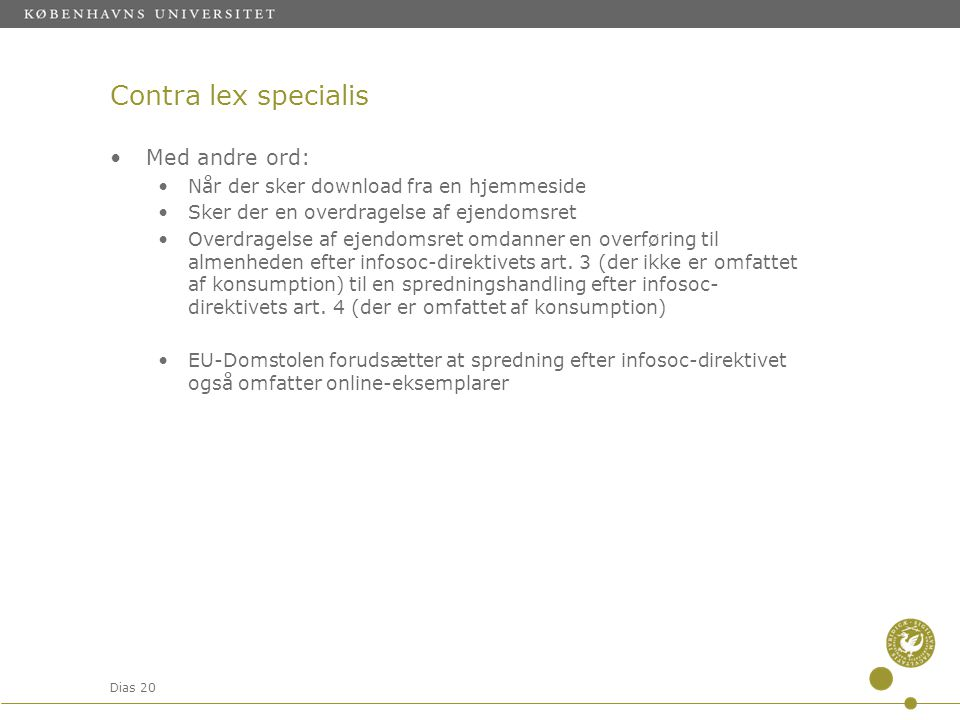 Contra lex specialis Med andre ord: