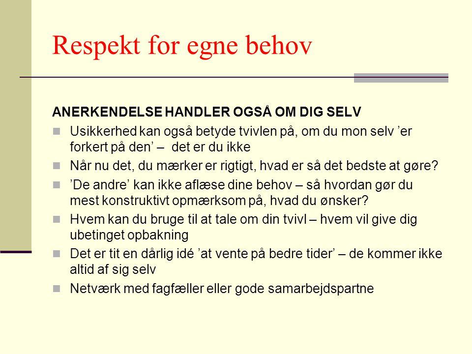 Respekt for egne behov ANERKENDELSE HANDLER OGSÅ OM DIG SELV