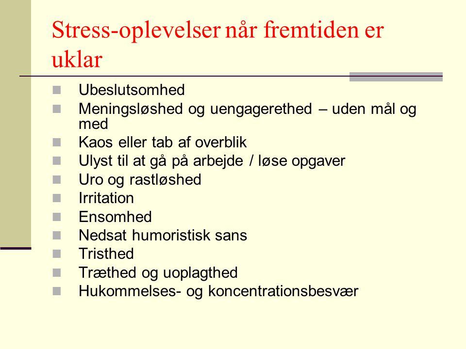 Stress-oplevelser når fremtiden er uklar