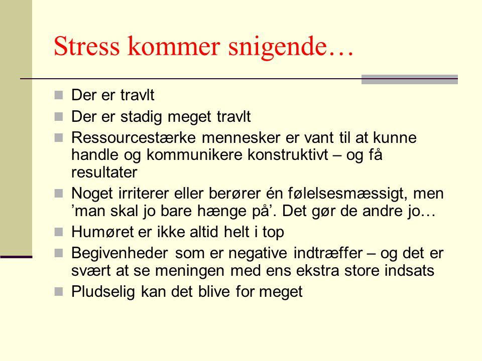 Stress kommer snigende…