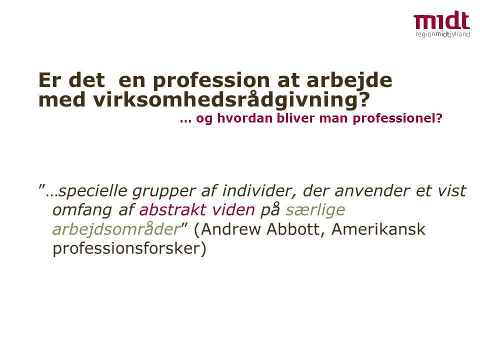 Er det en profession at arbejde med virksomhedsrådgivning