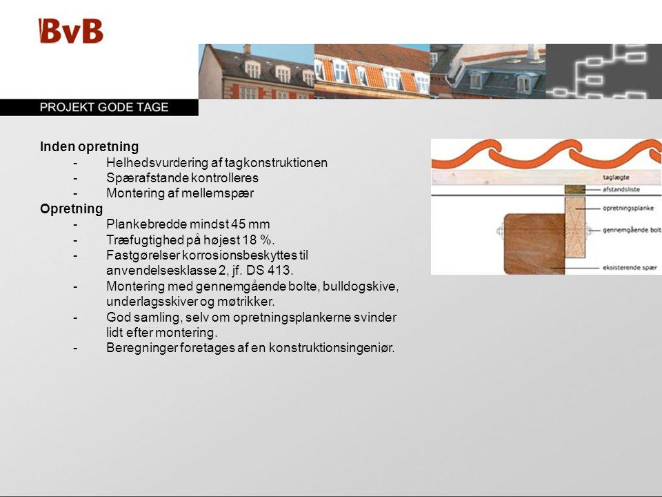 - Helhedsvurdering af tagkonstruktionen - Spærafstande kontrolleres