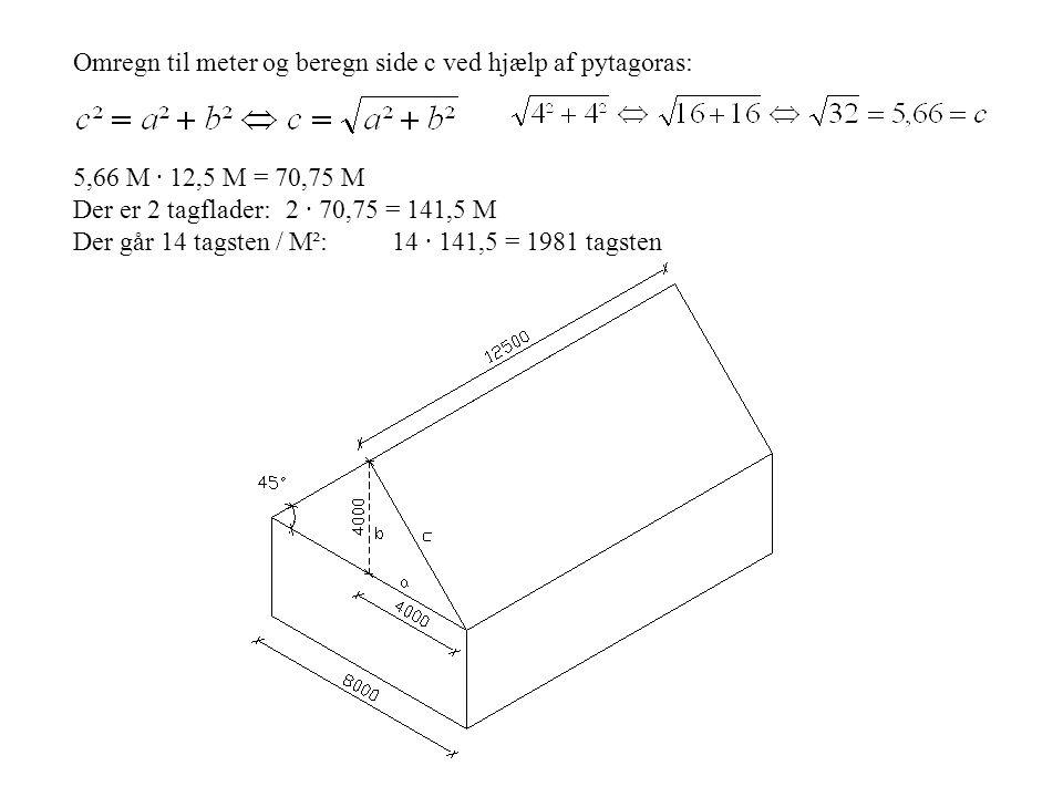 Omregn til meter og beregn side c ved hjælp af pytagoras: