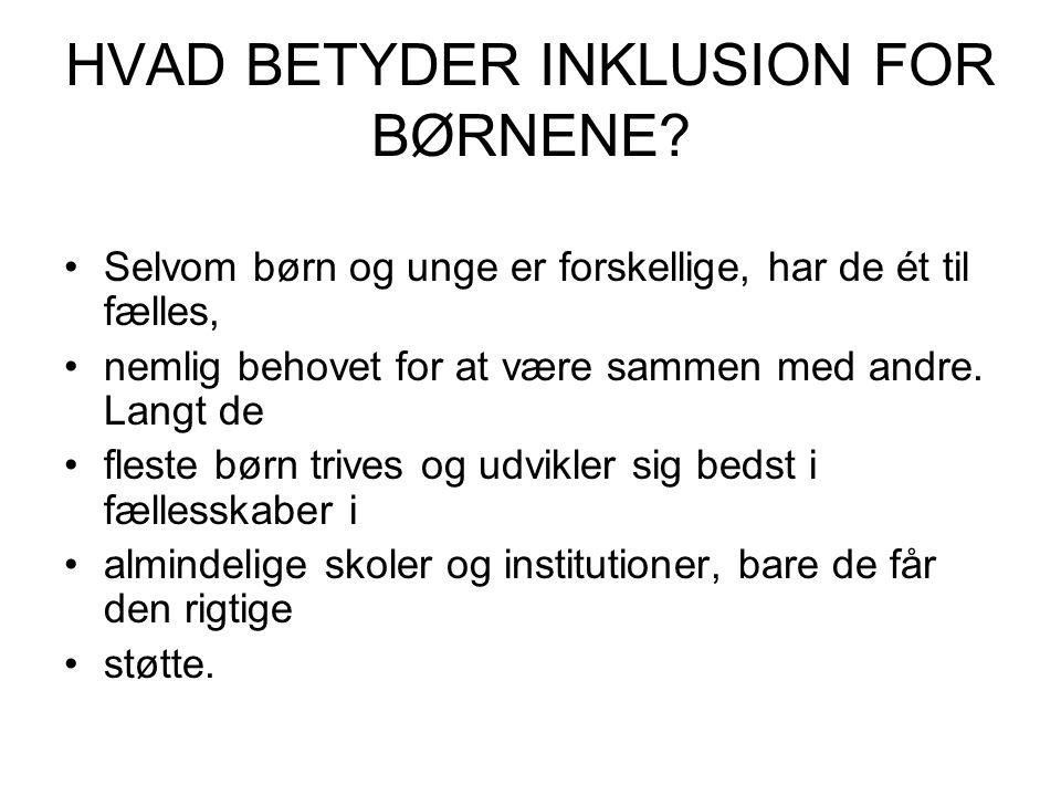 HVAD BETYDER INKLUSION FOR BØRNENE