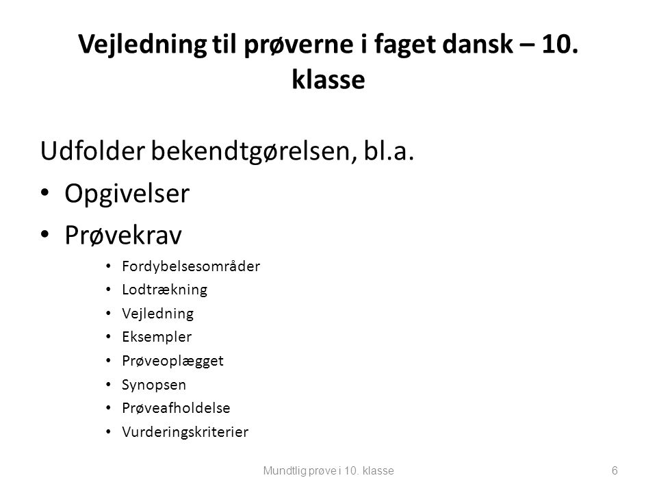 Vejledning til prøverne i faget dansk – 10. klasse