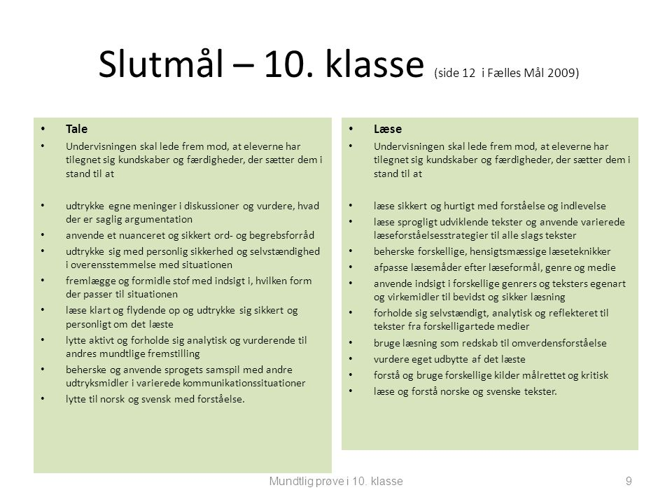 Slutmål – 10. klasse (side 12 i Fælles Mål 2009)