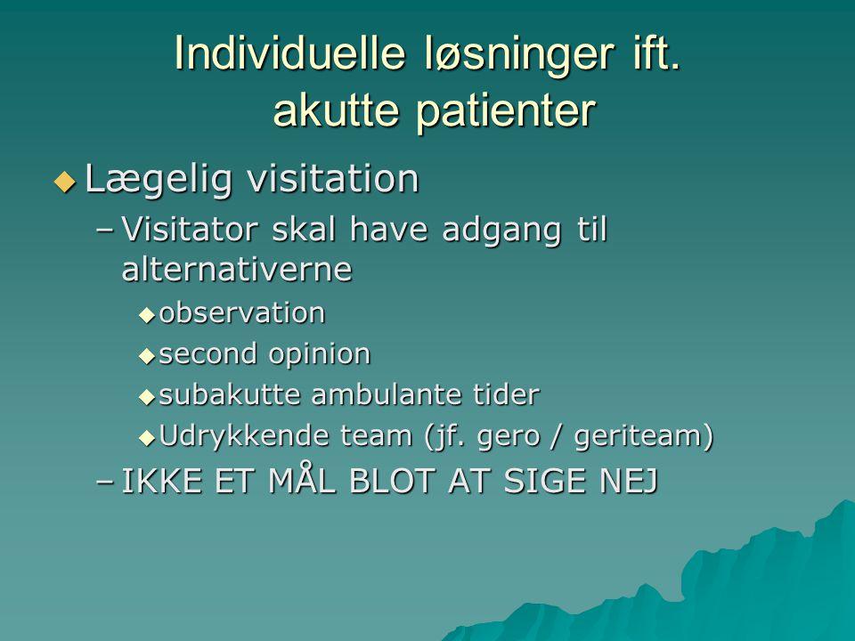 Individuelle løsninger ift. akutte patienter