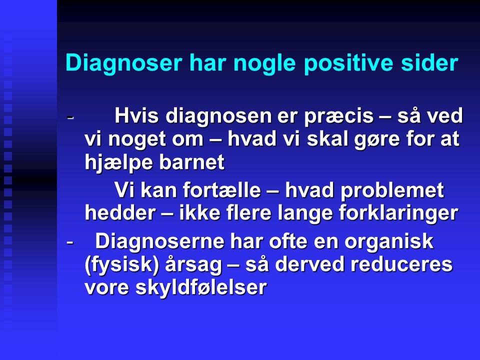 Diagnoser har nogle positive sider