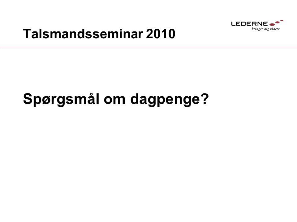 Talsmandsseminar 2010 Spørgsmål om dagpenge