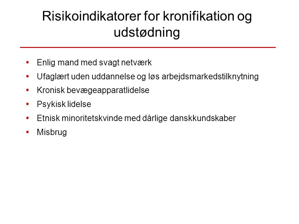 Risikoindikatorer for kronifikation og udstødning