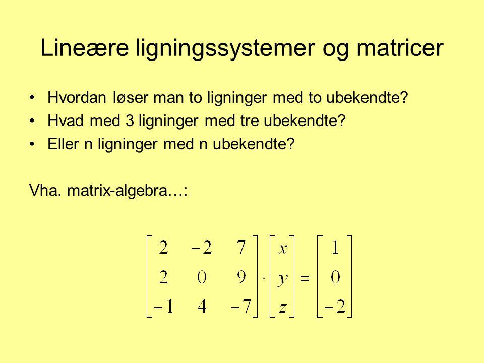 Lineære ligningssystemer og matricer