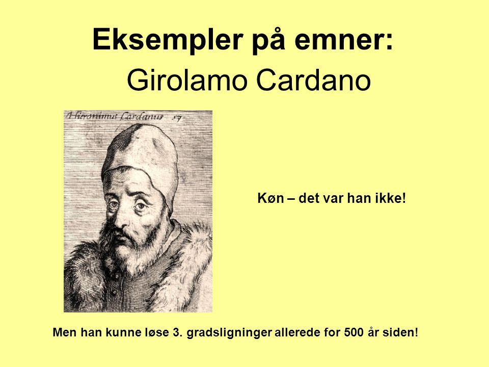 Men han kunne løse 3. gradsligninger allerede for 500 år siden!