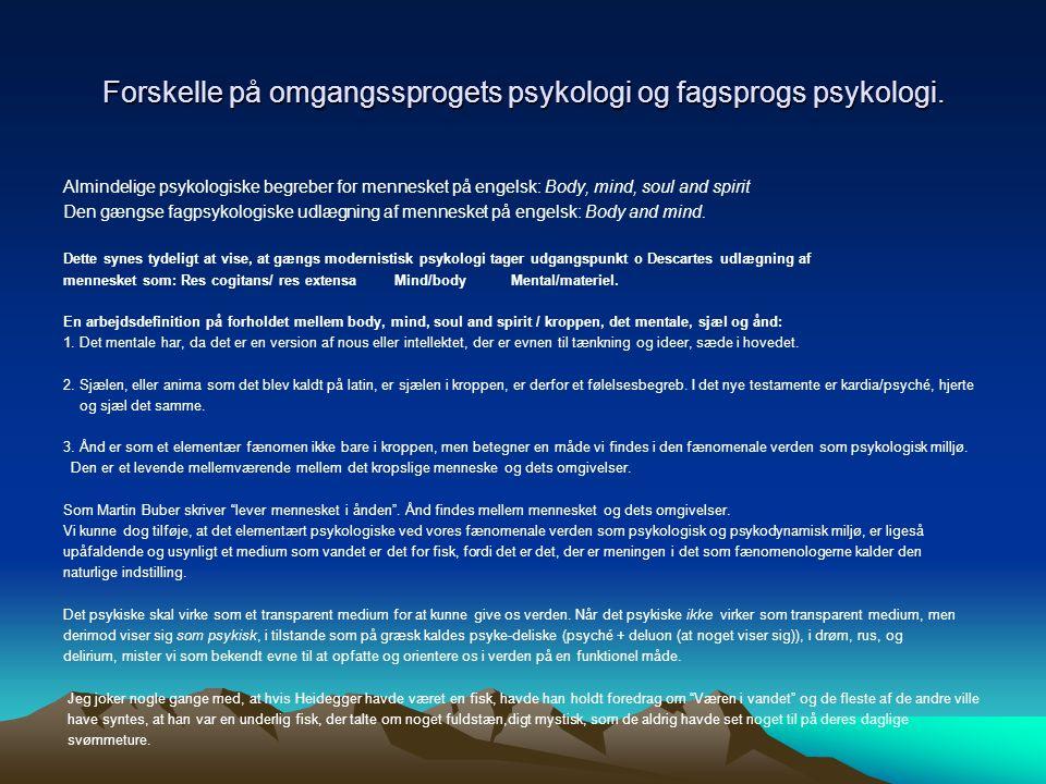 Forskelle på omgangssprogets psykologi og fagsprogs psykologi.