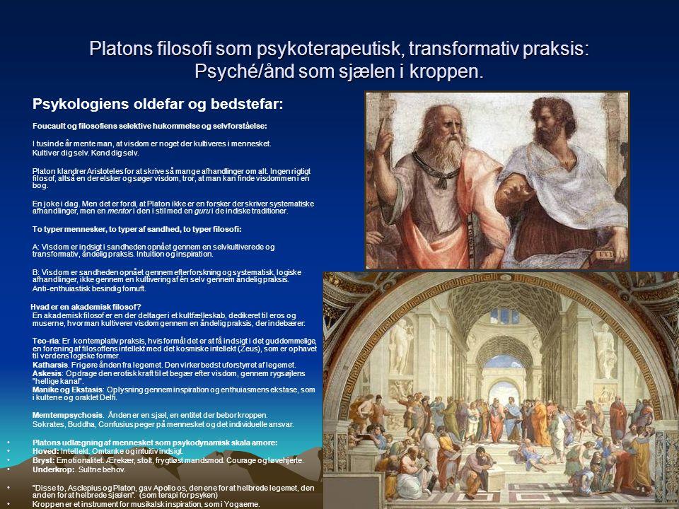Platons filosofi som psykoterapeutisk, transformativ praksis: Psyché/ånd som sjælen i kroppen.