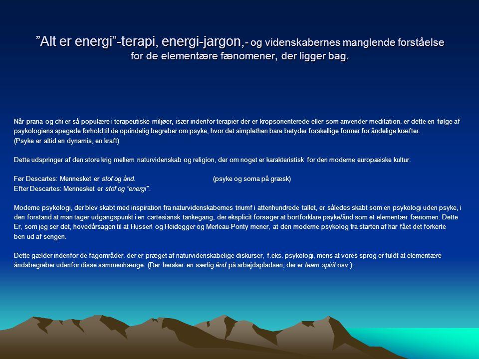 Alt er energi -terapi, energi-jargon,- og videnskabernes manglende forståelse for de elementære fænomener, der ligger bag.