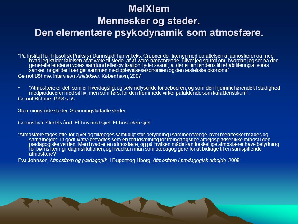 MelXlem Mennesker og steder. Den elementære psykodynamik som atmosfære.