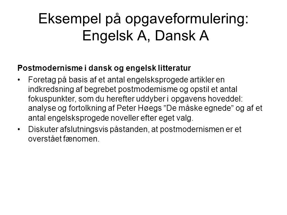Eksempel på opgaveformulering: Engelsk A, Dansk A