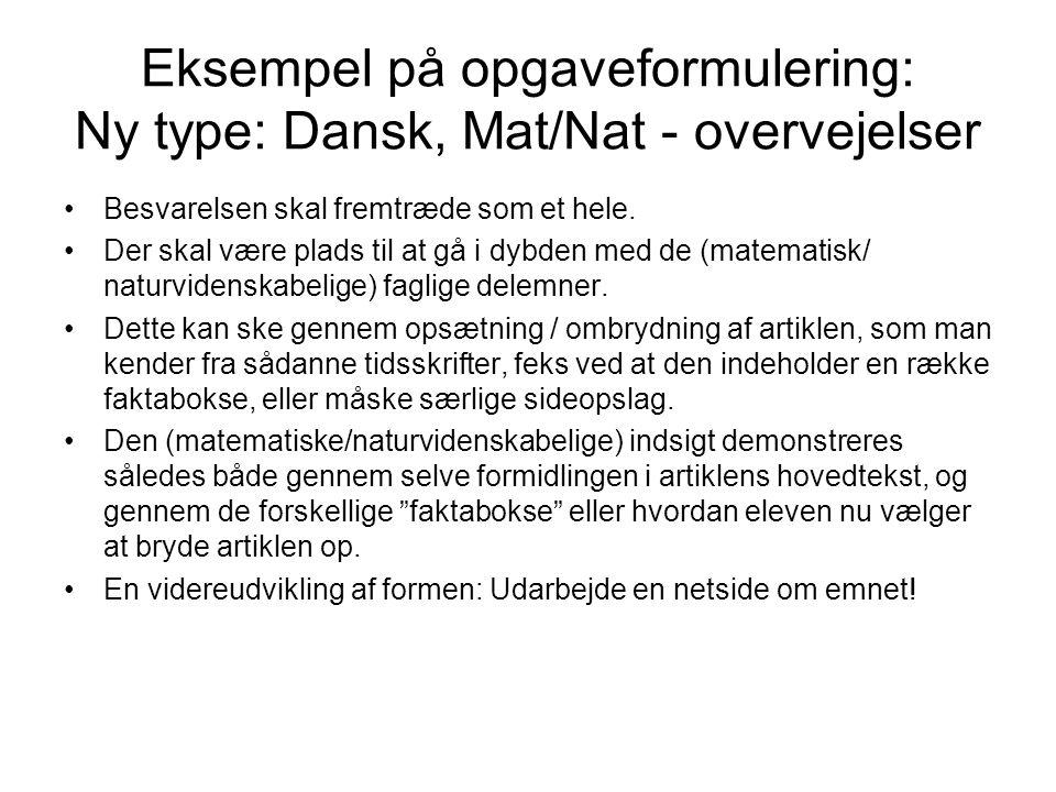 Eksempel på opgaveformulering: Ny type: Dansk, Mat/Nat - overvejelser
