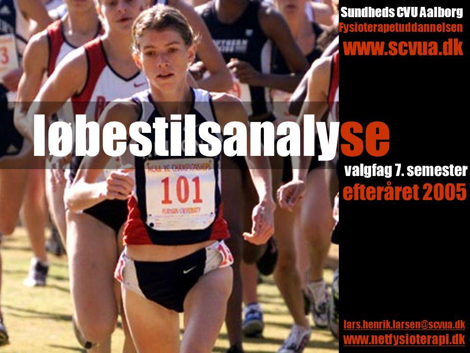 løbestilsanalyse www.scvua.dk valgfag 7. semester efteråret 2005