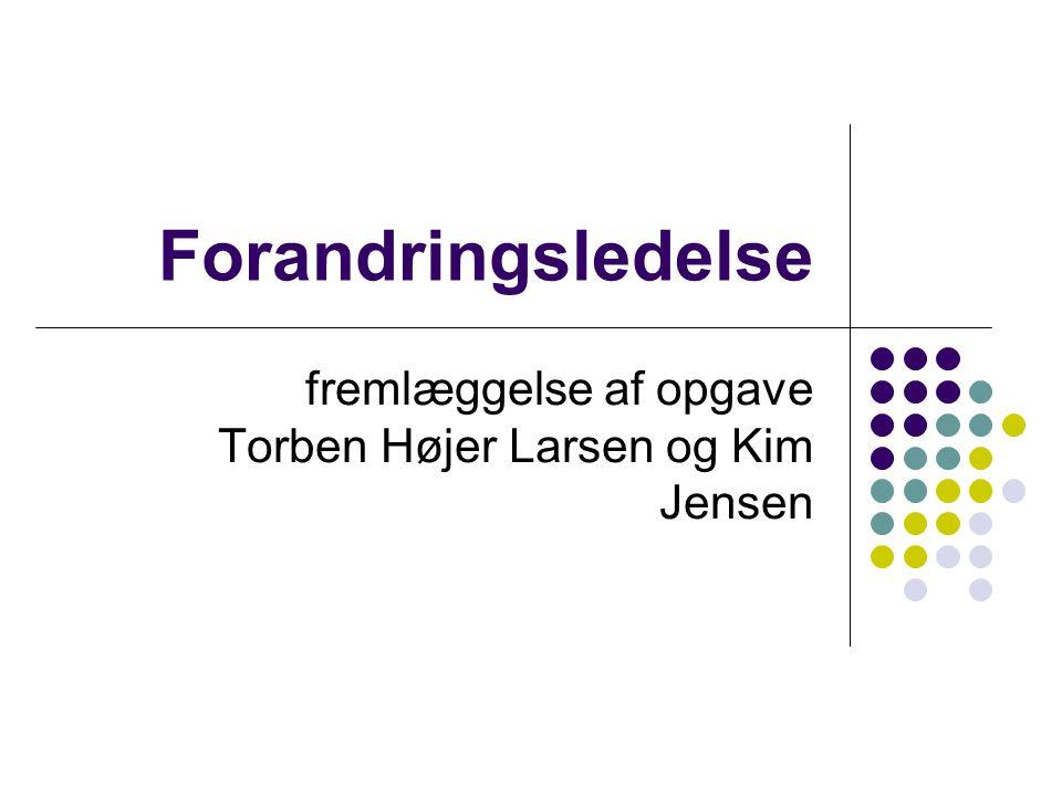 fremlæggelse af opgave Torben Højer Larsen og Kim Jensen