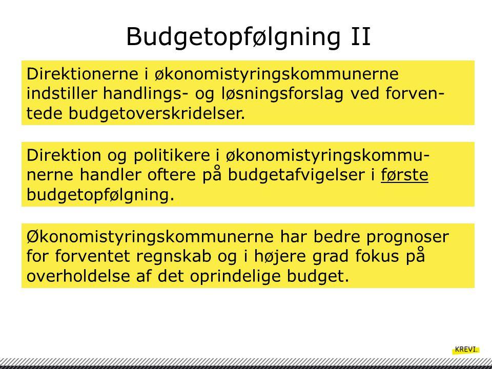 Budgetopfølgning II Direktionerne i økonomistyringskommunerne indstiller handlings- og løsningsforslag ved forven-tede budgetoverskridelser.