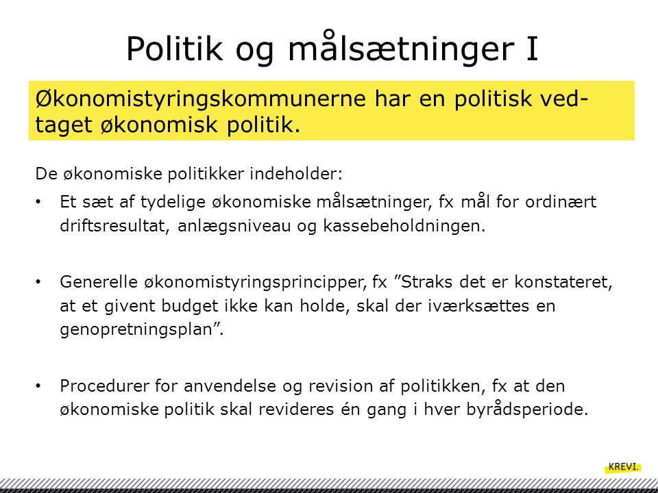 Politik og målsætninger I