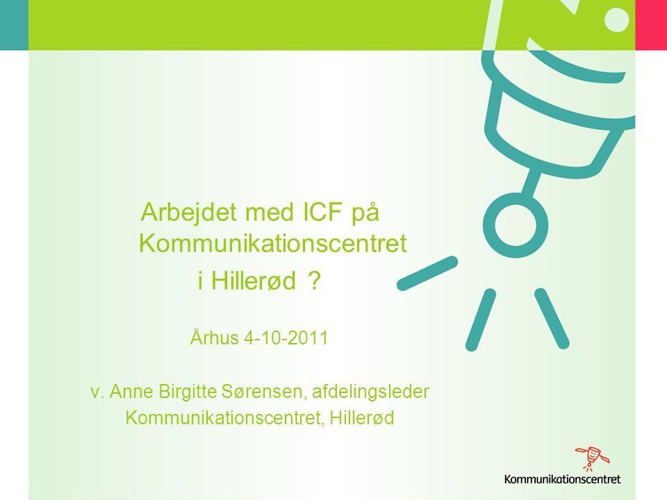 Arbejdet med ICF på Kommunikationscentret i Hillerød