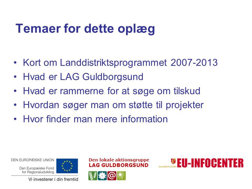 Temaer for dette oplæg Kort om Landdistriktsprogrammet 2007-2013