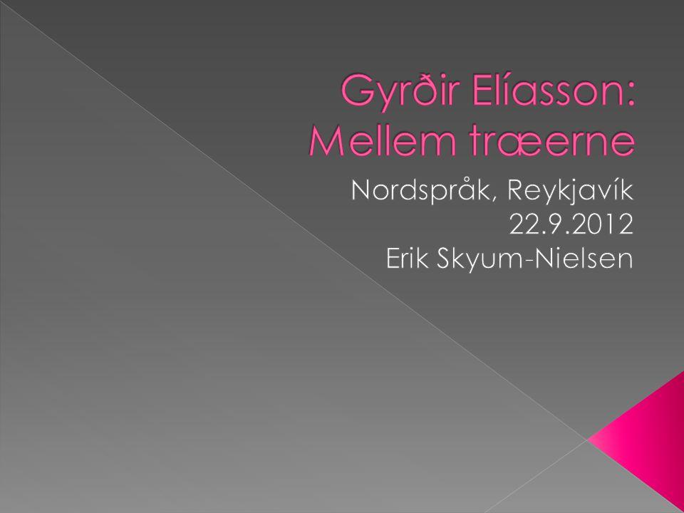 Gyrðir Elíasson: Mellem træerne