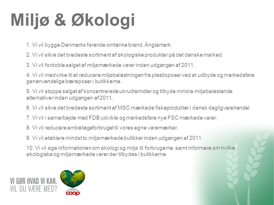 Miljø & Økologi 1. Vi vil bygge Danmarks førende omtanke brand, Änglamark.