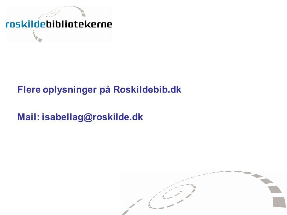 Flere oplysninger på Roskildebib.dk