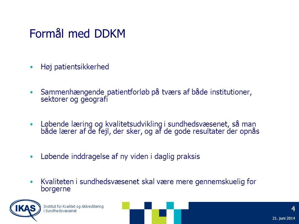 Formål med DDKM Høj patientsikkerhed